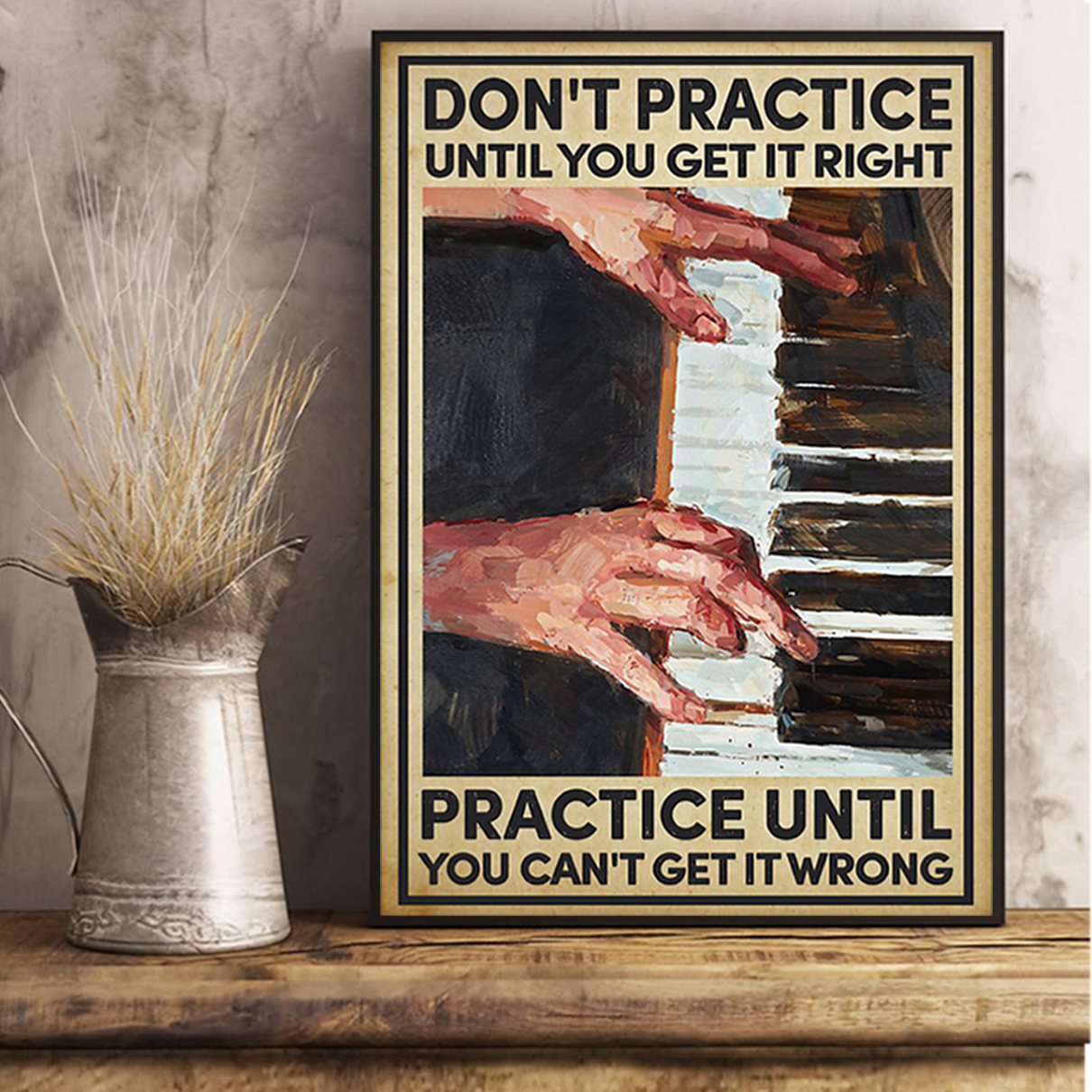 Piano don't practice until you get it right poster A3