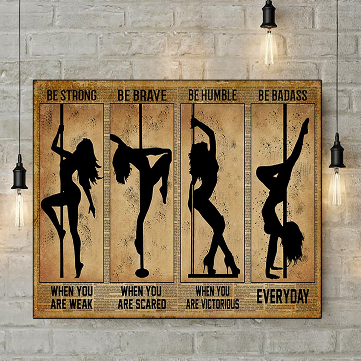 Pole dance be strong be brave be humble be badass poster A1