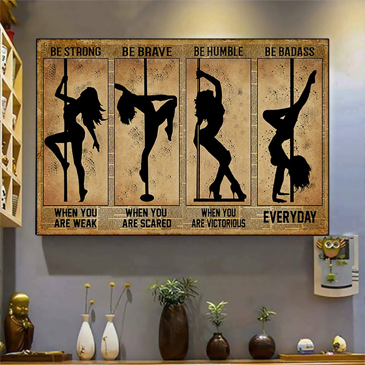 Pole dance be strong be brave be humble be badass poster A2