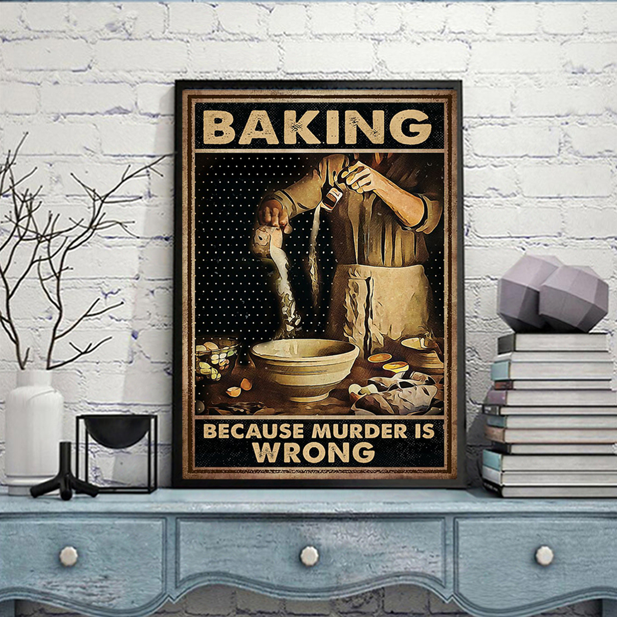 Poster baking because murder is wrong poster A1