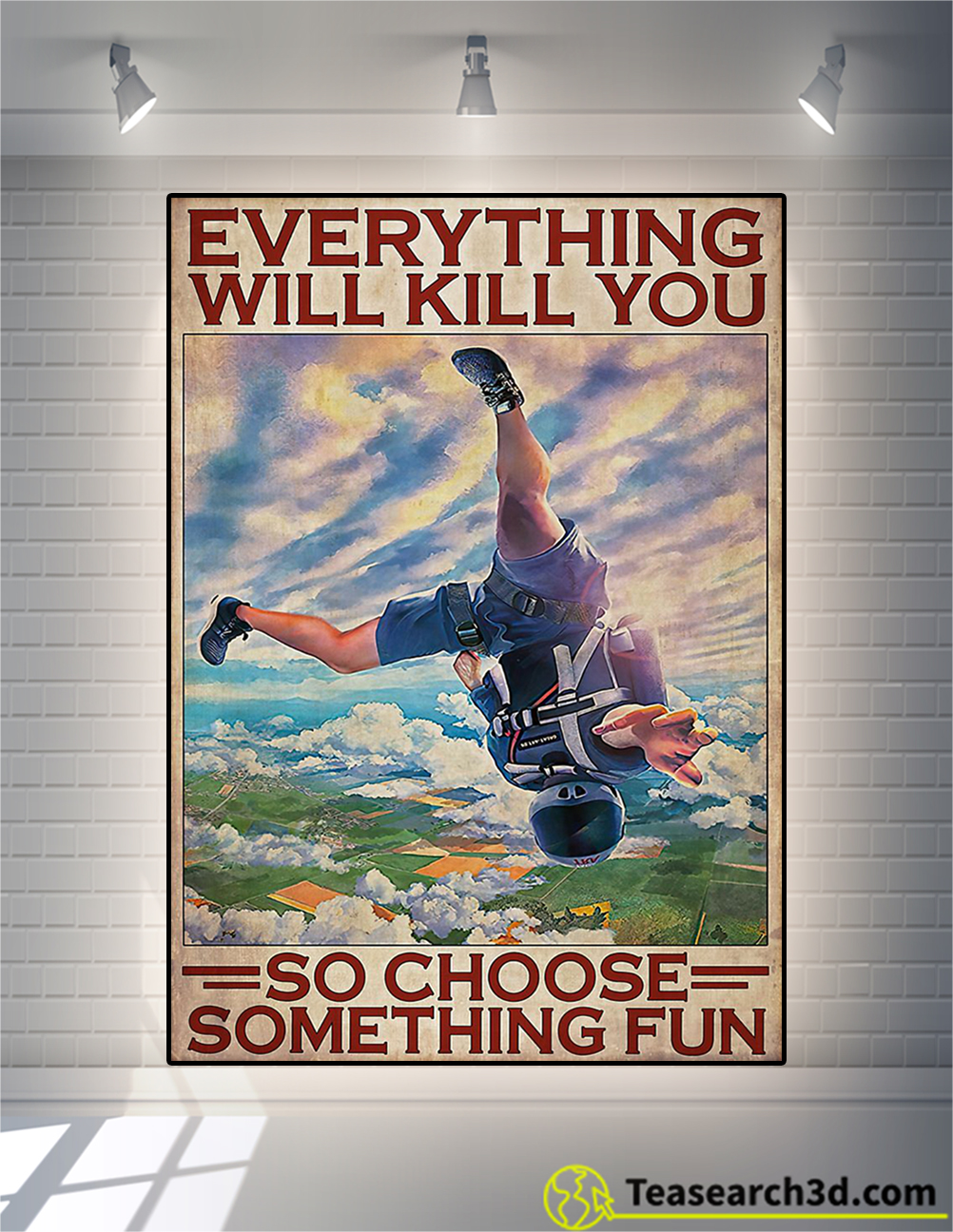 Poster skydiving everything will kill you so choose something fun