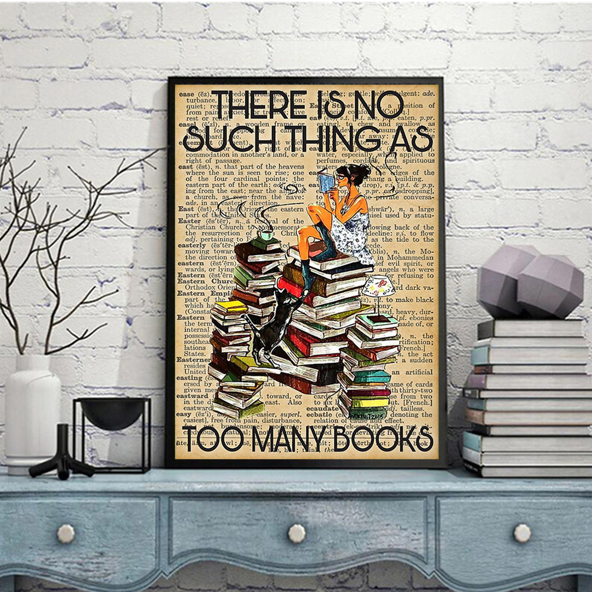 Reading there is no such thing as too many books poster A2