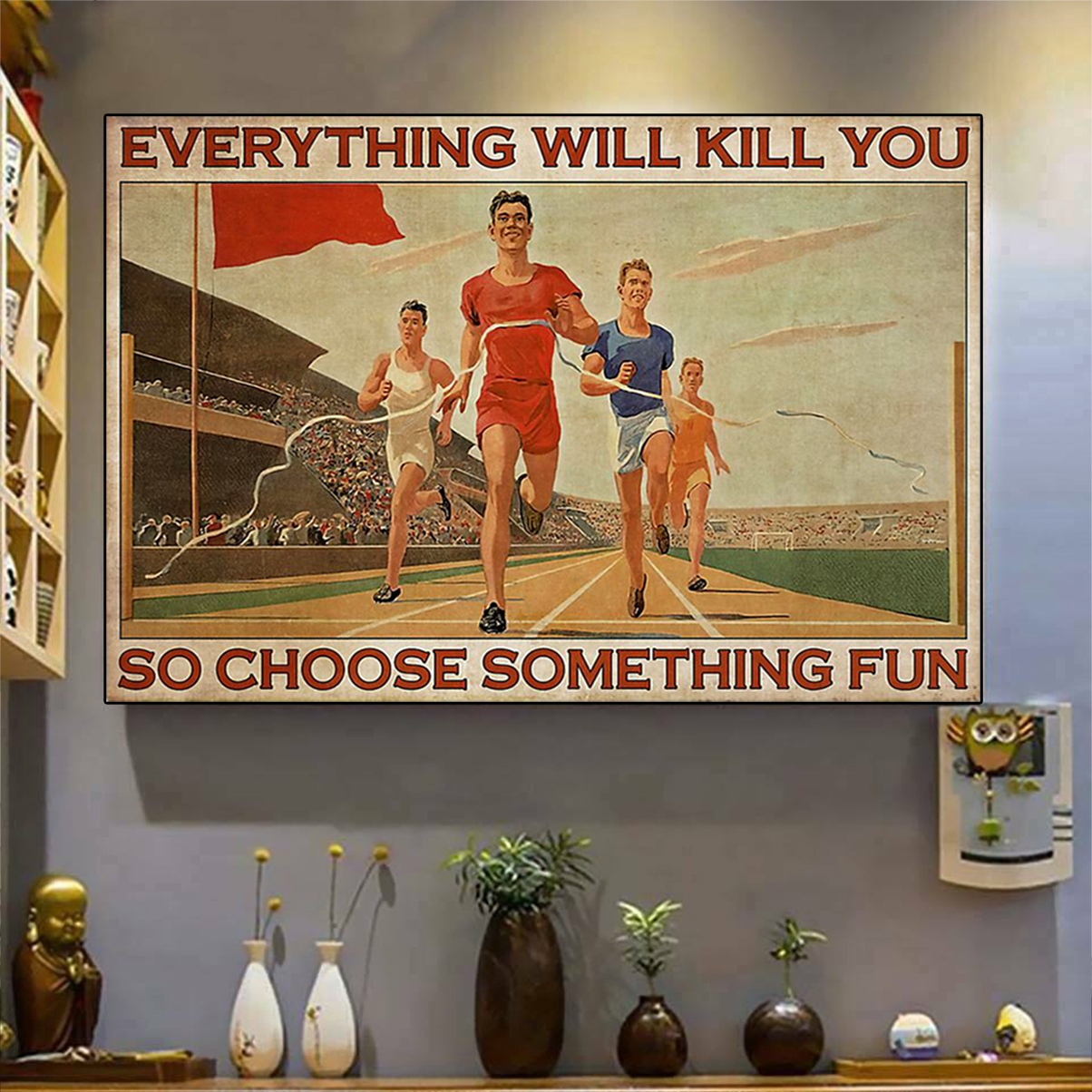 Running everything will kill you so choose something fun poster A1
