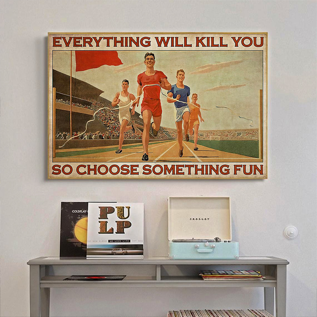 Running everything will kill you so choose something fun poster A2