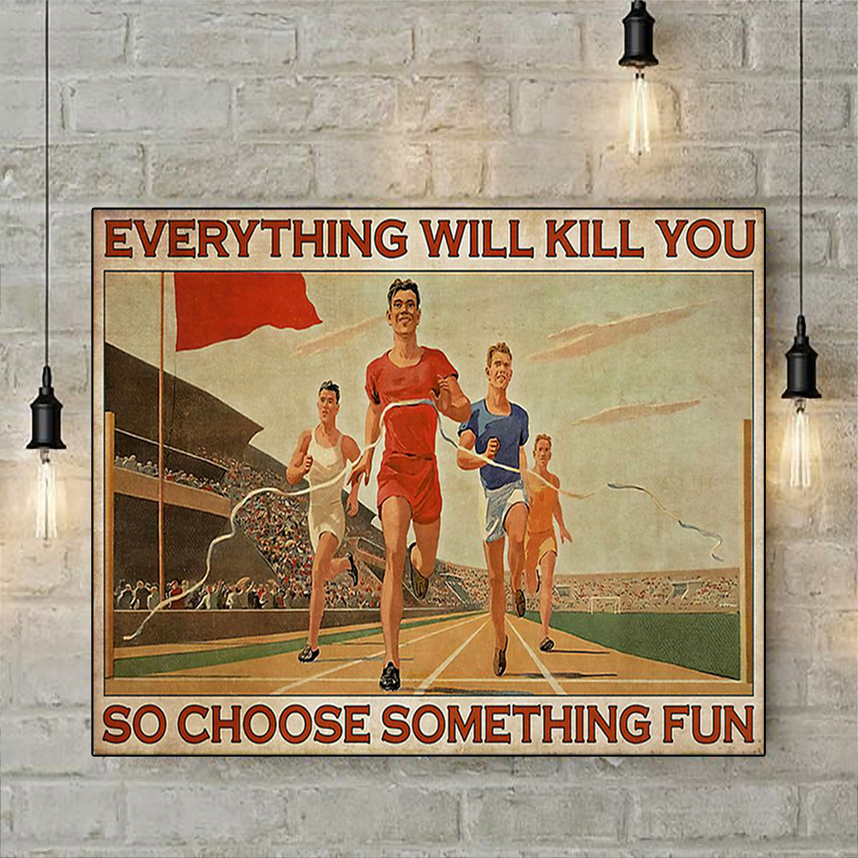 Running everything will kill you so choose something fun poster A3