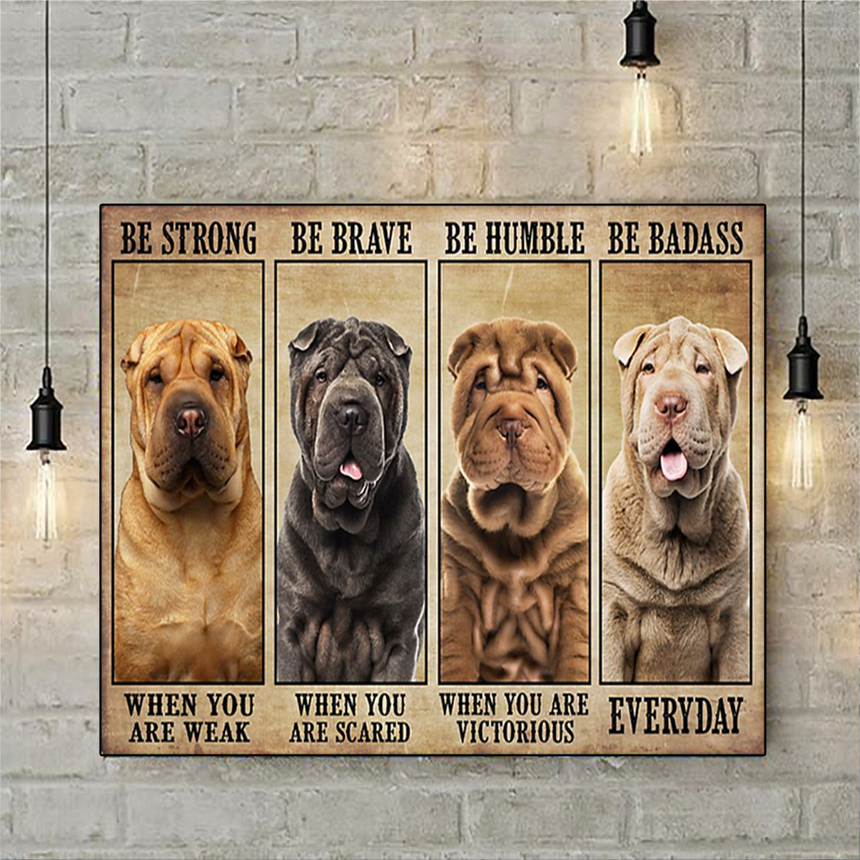 Shar-Pei be strong be brave be humble be badass poster A1