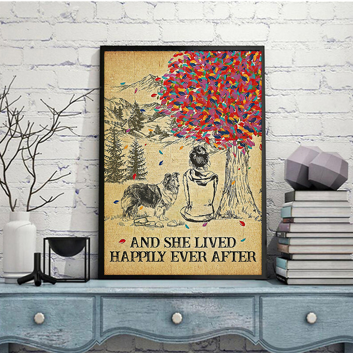 Shetland sheepdog and she lived happily ever after poster A2