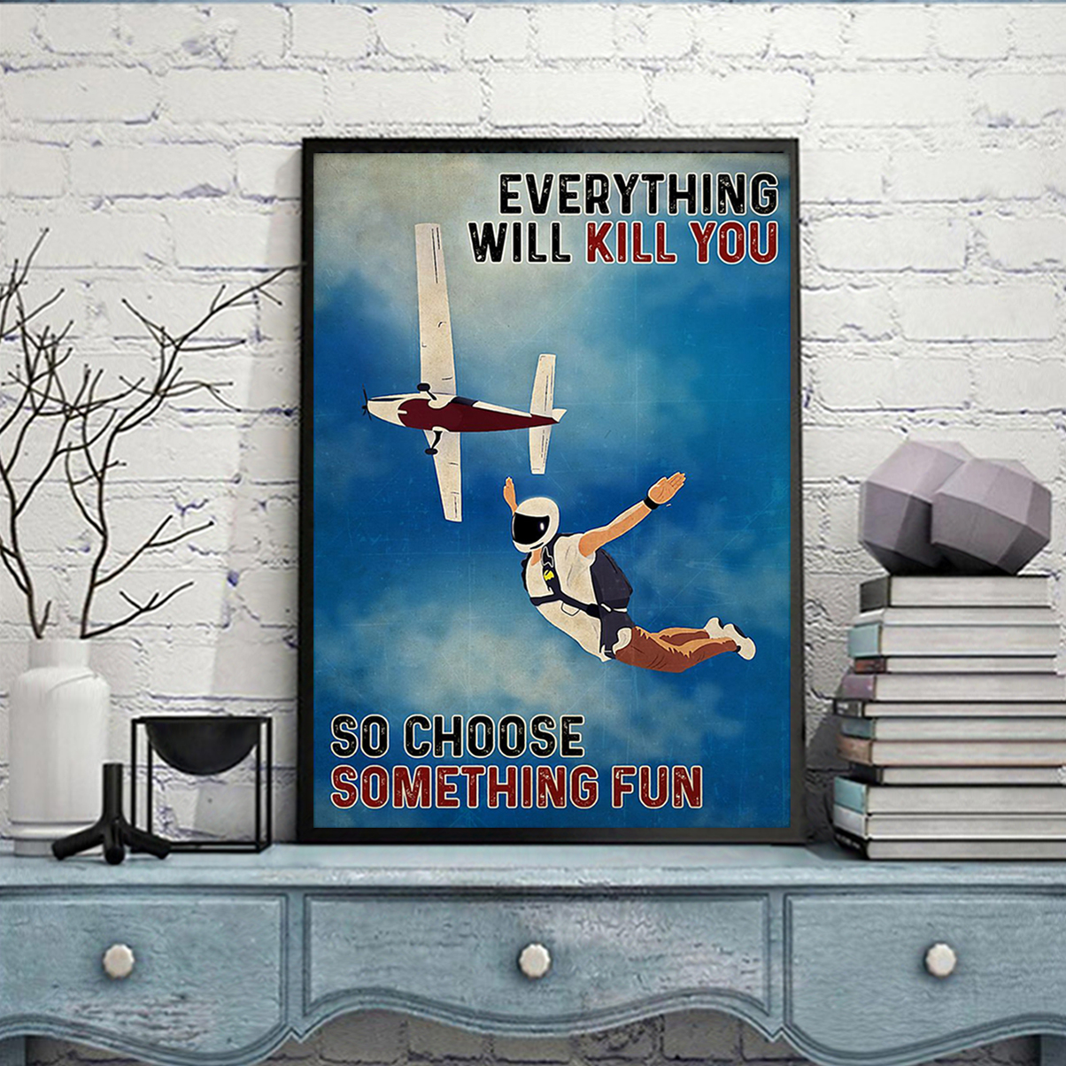 Skydiving everything everything will kill you poster A1