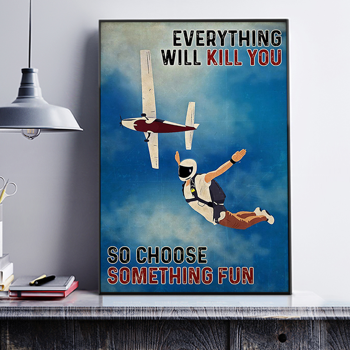 Skydiving everything everything will kill you poster A2