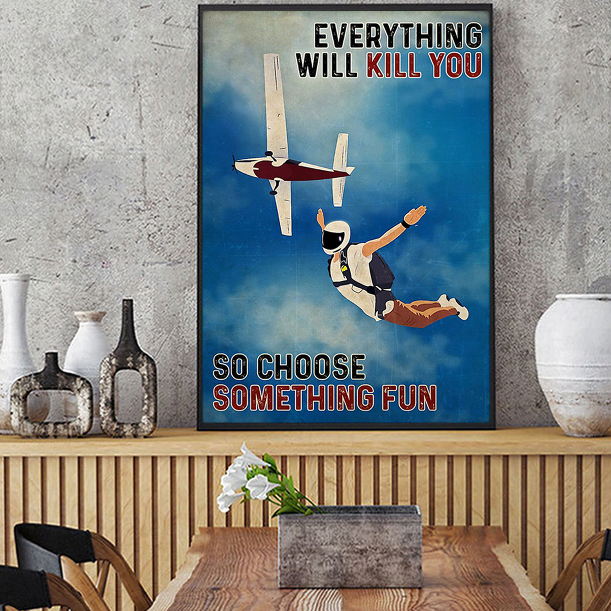 Skydiving everything everything will kill you poster A3