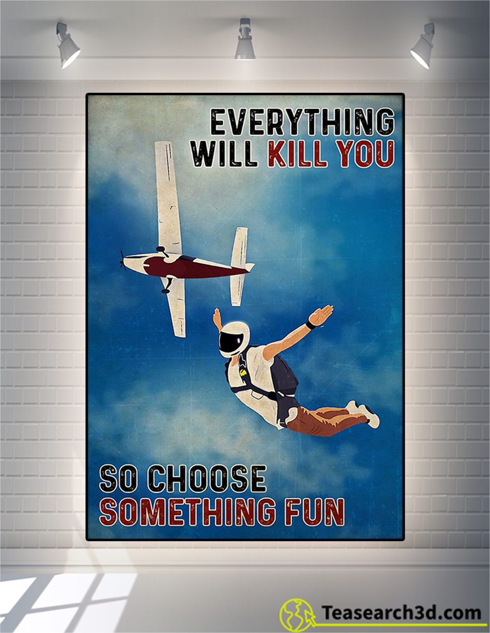Skydiving everything everything will kill you poster