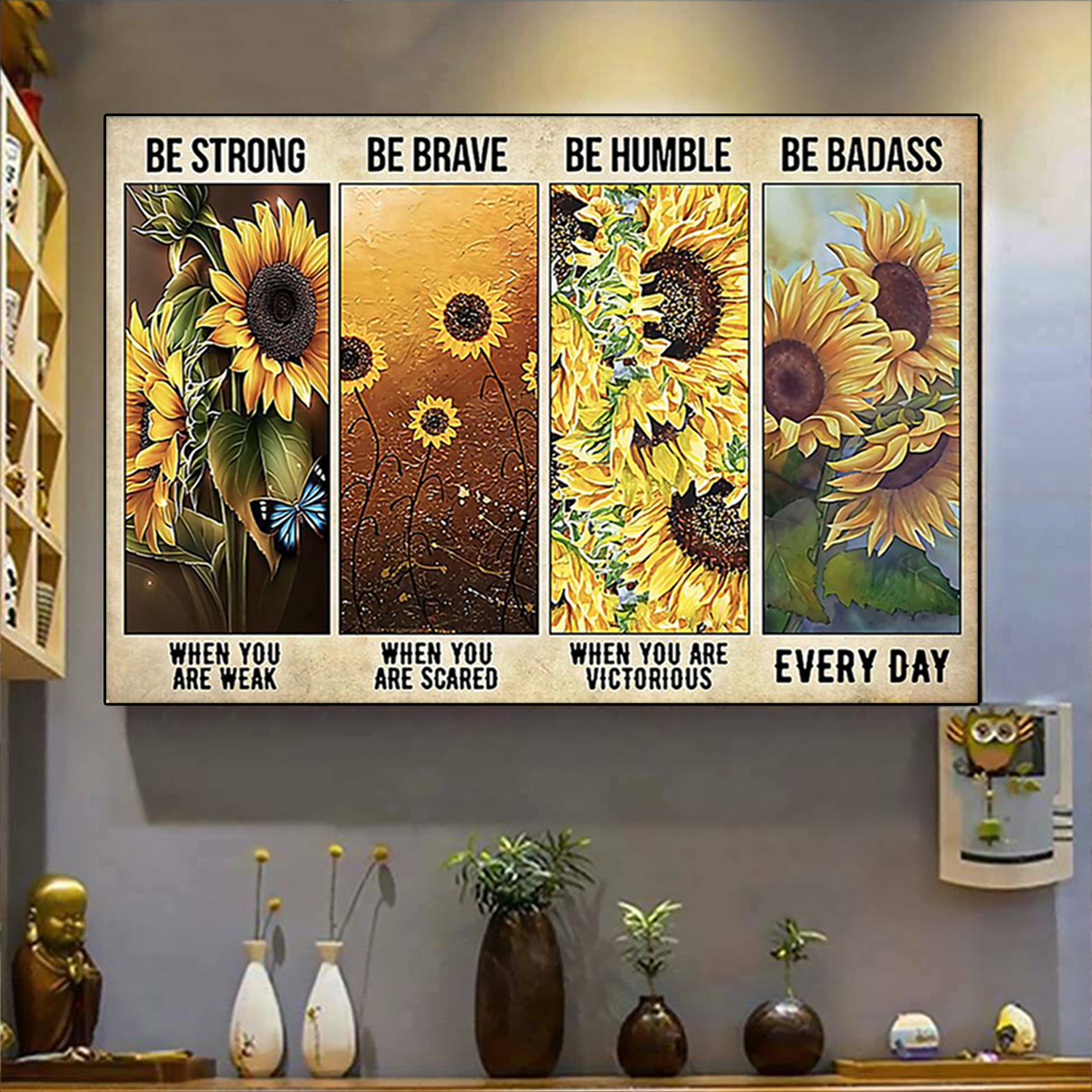 Sunflower be strong be brave be humble be badass poster A2