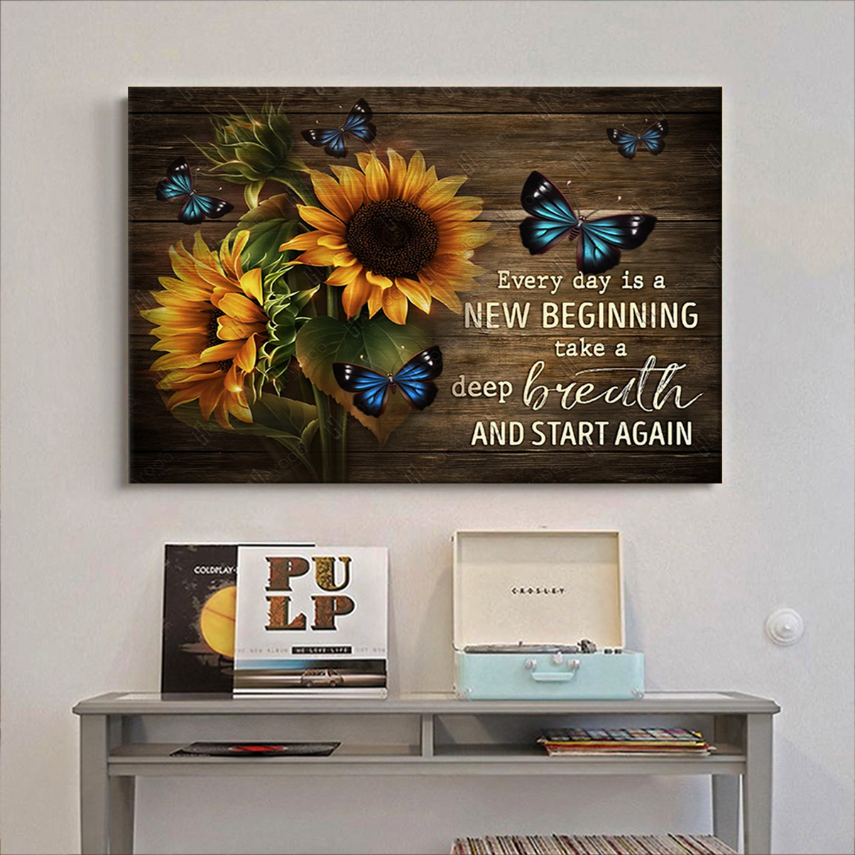 Sunflowers and butterflies everyday is a new beginning poster A2