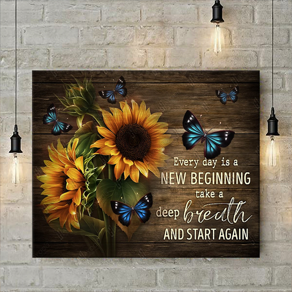 Sunflowers and butterflies everyday is a new beginning poster A3