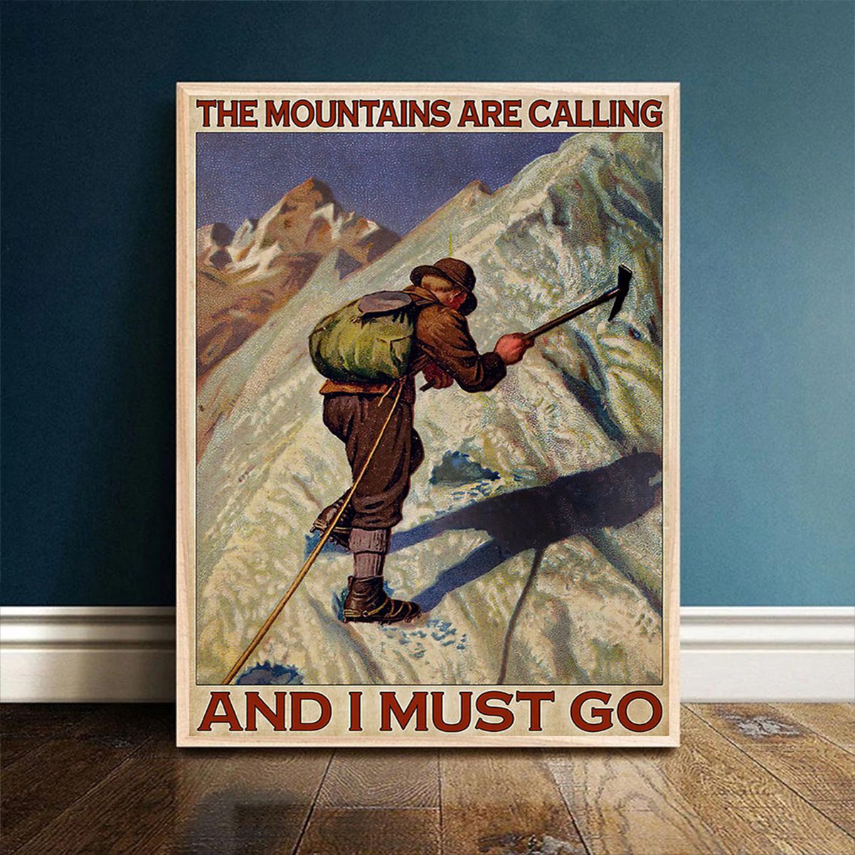 The moutains are calling and I must go poster A1