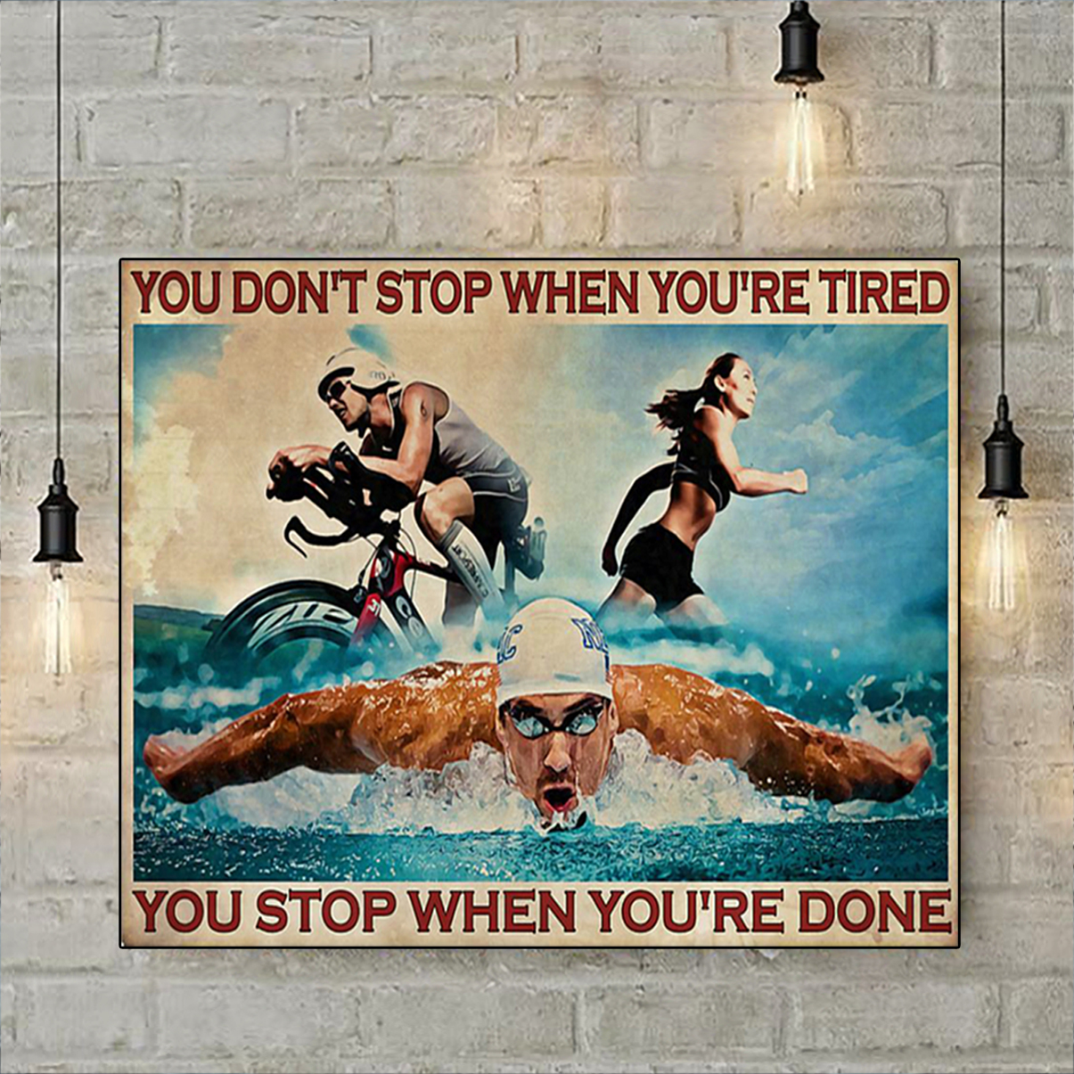 Triathlon you don't stop when you're tired poster A3