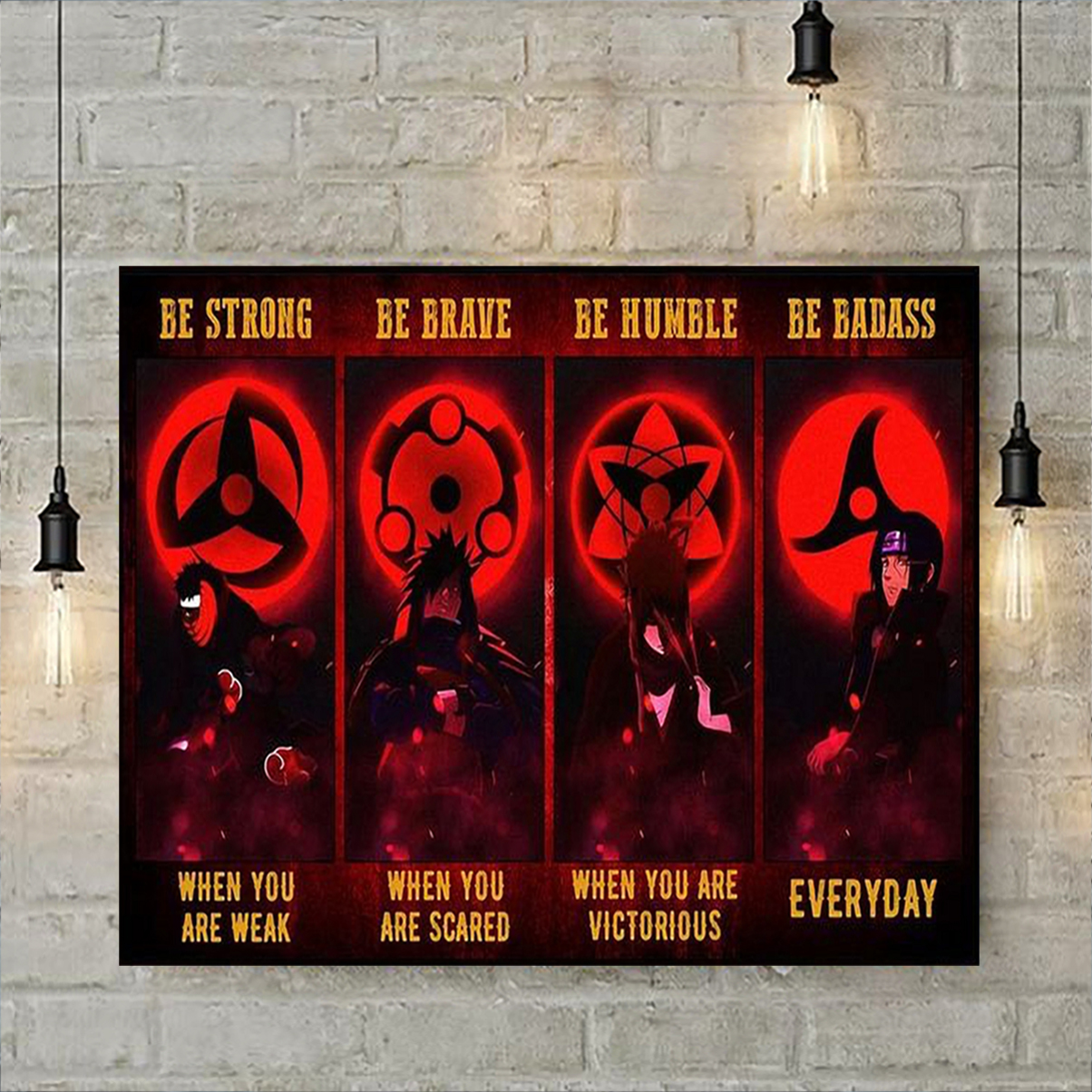 Uchiha be strong be brave be humble be badass poster A1