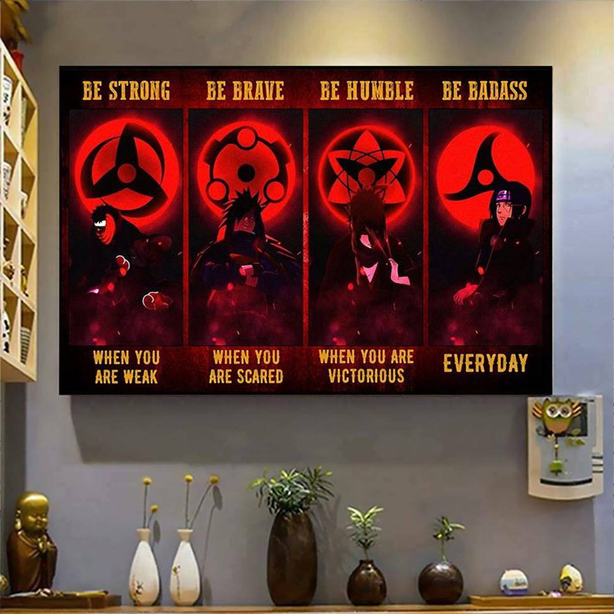 Uchiha be strong be brave be humble be badass poster A2