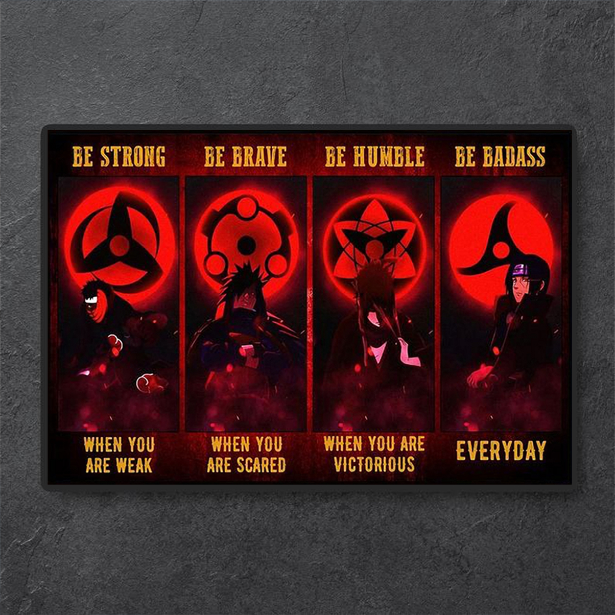 Uchiha be strong be brave be humble be badass poster A3