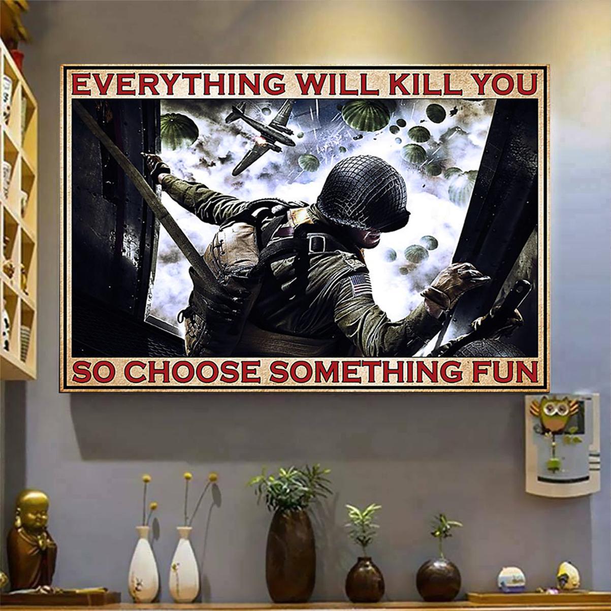 Veteran everything will kill you so choose something fun poster A1