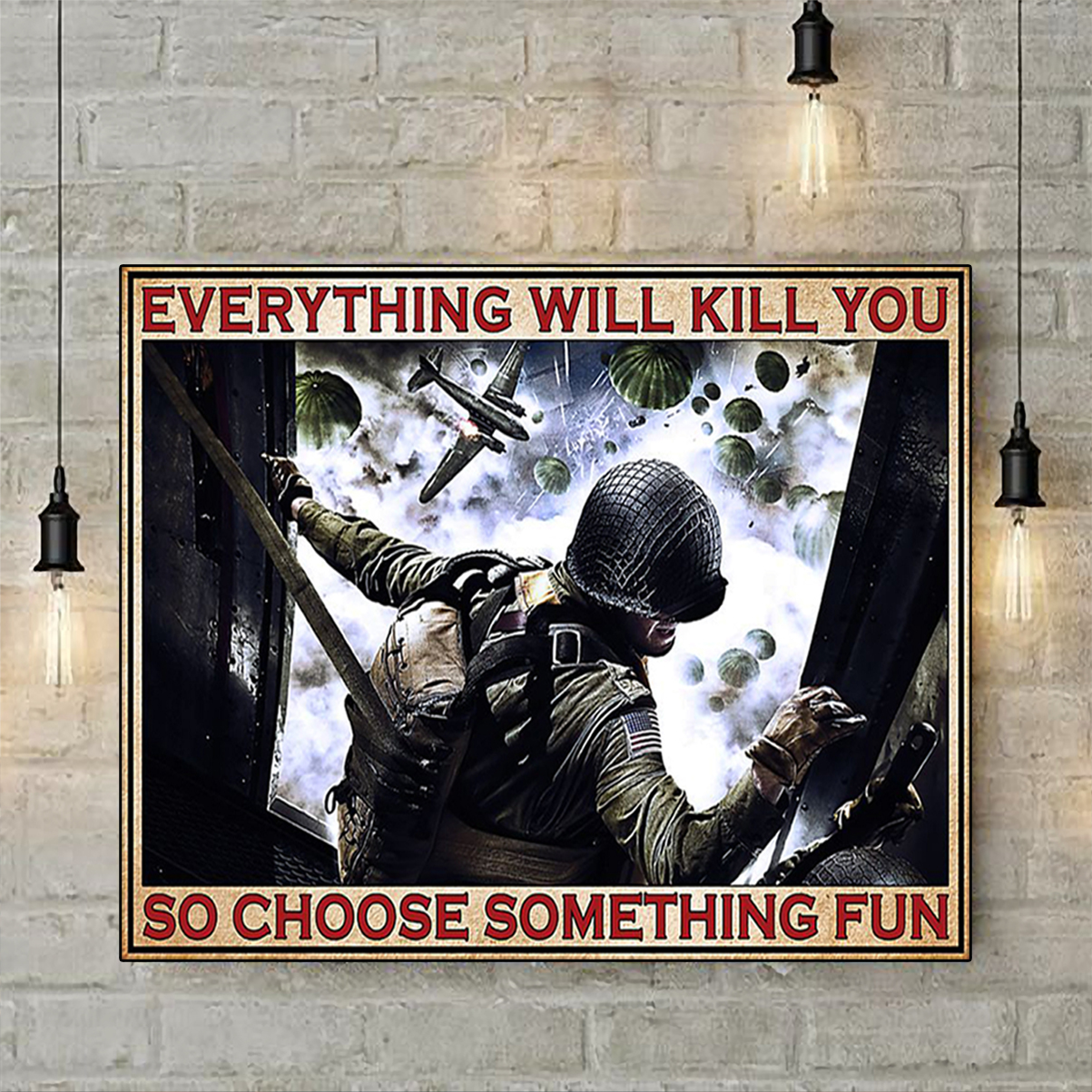 Veteran everything will kill you so choose something fun poster A3