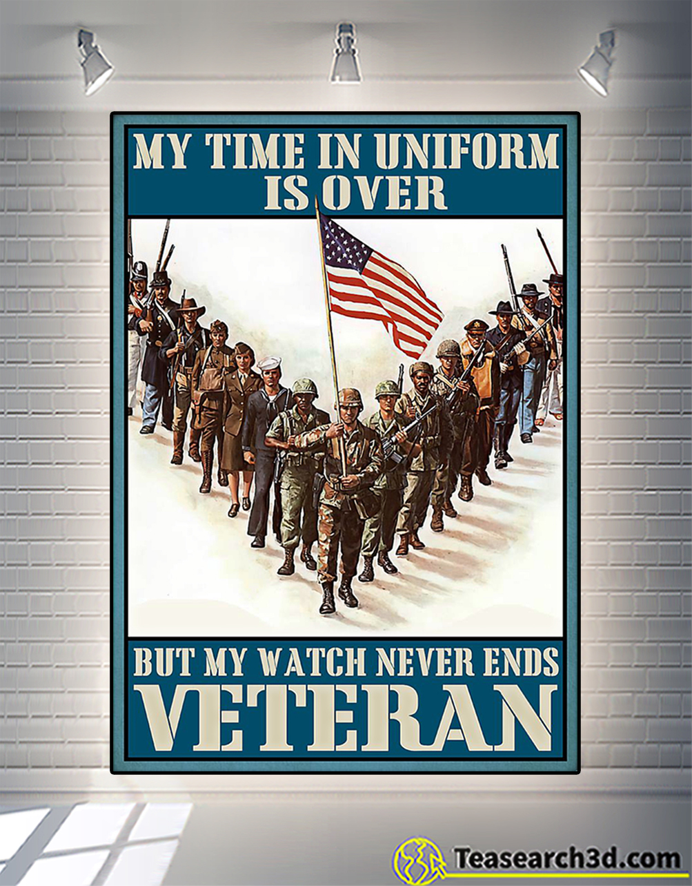 Veteran my time in uniform is over poster
