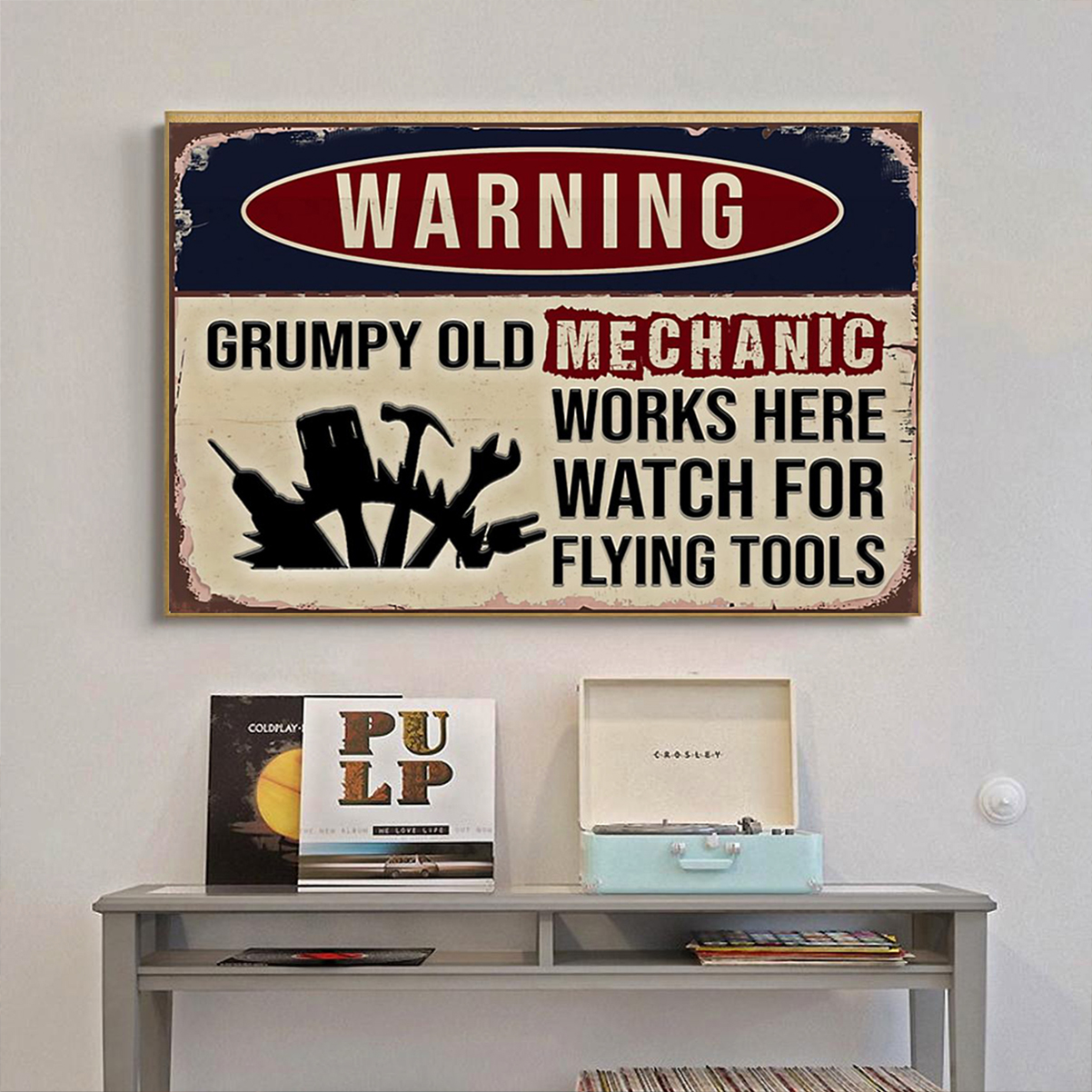 Warning grumpy old mechanic works here watch for flying tool poster A1