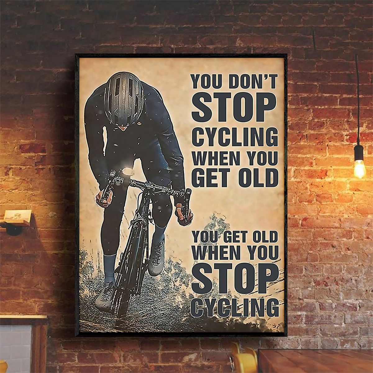 You don't stop cycling when you get old poster A2