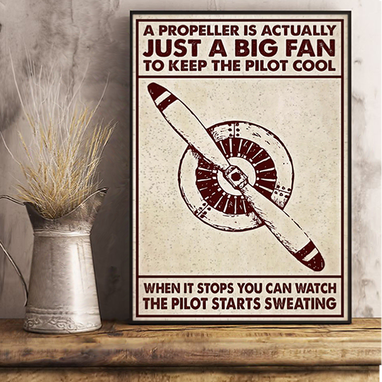 Aircraft a propeller is actually just a big fan poster A2