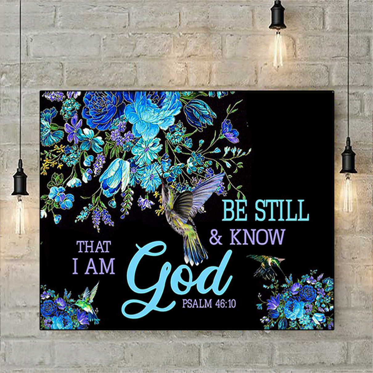 Be still and know that I am God psalm 4610 poster A1