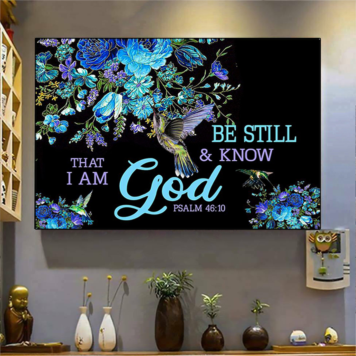 Be still and know that I am God psalm 4610 poster A2