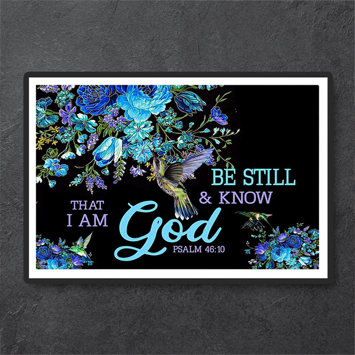 Be still and know that I am God psalm 4610 poster A3