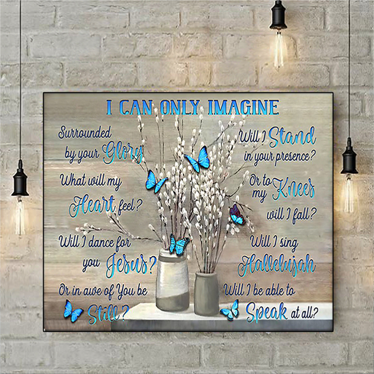 Blue butterfly I can only imagine poster A3
