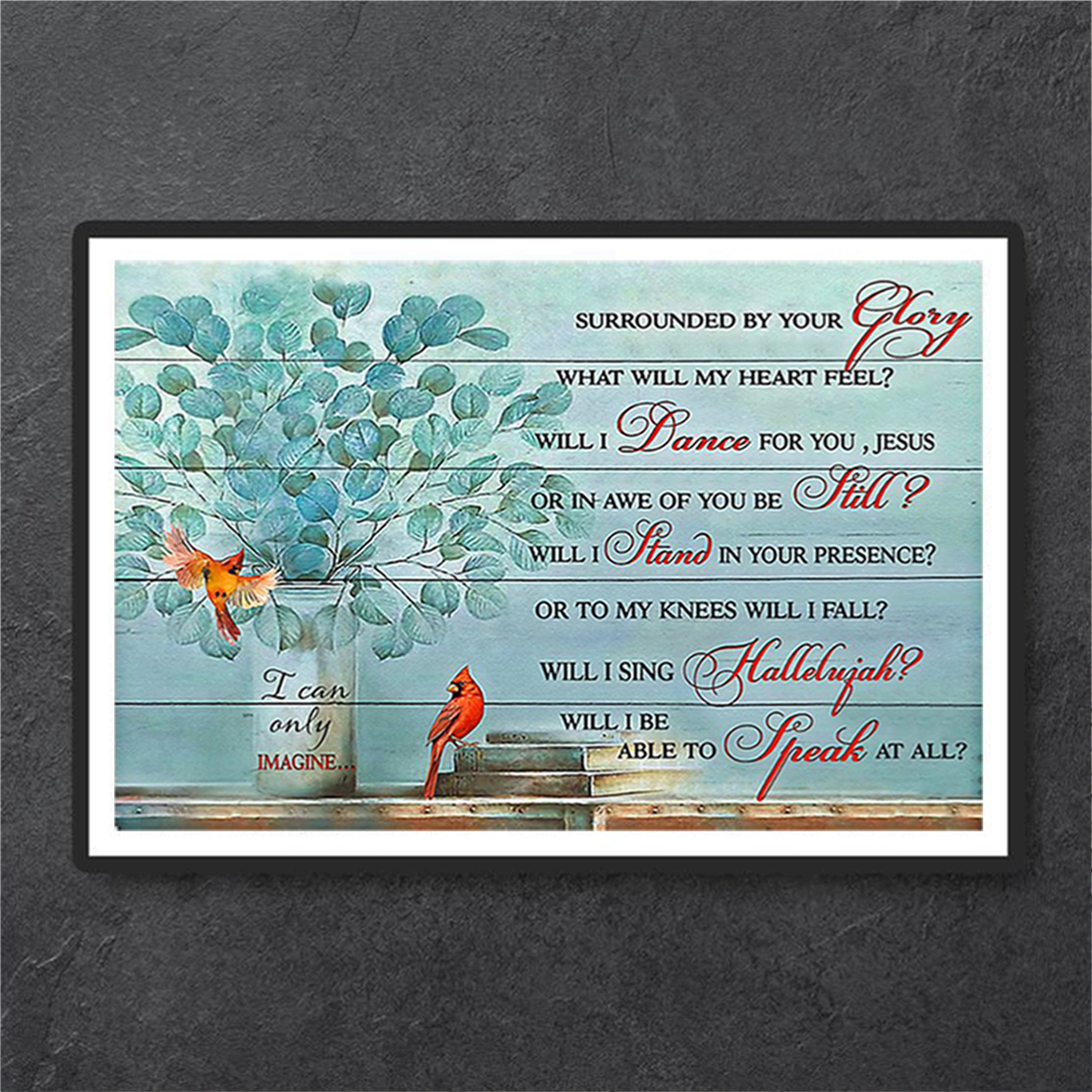 Cardinal Surrounded by your glory what will my heart feel poster A1