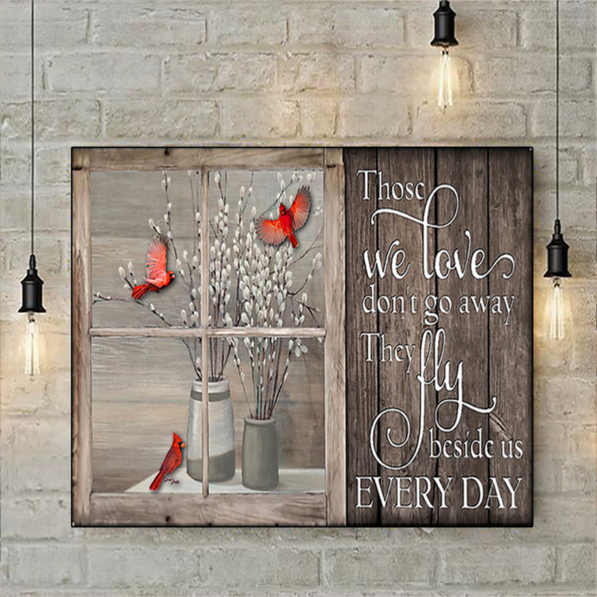 Cardinal window those we love don't go away poster A1