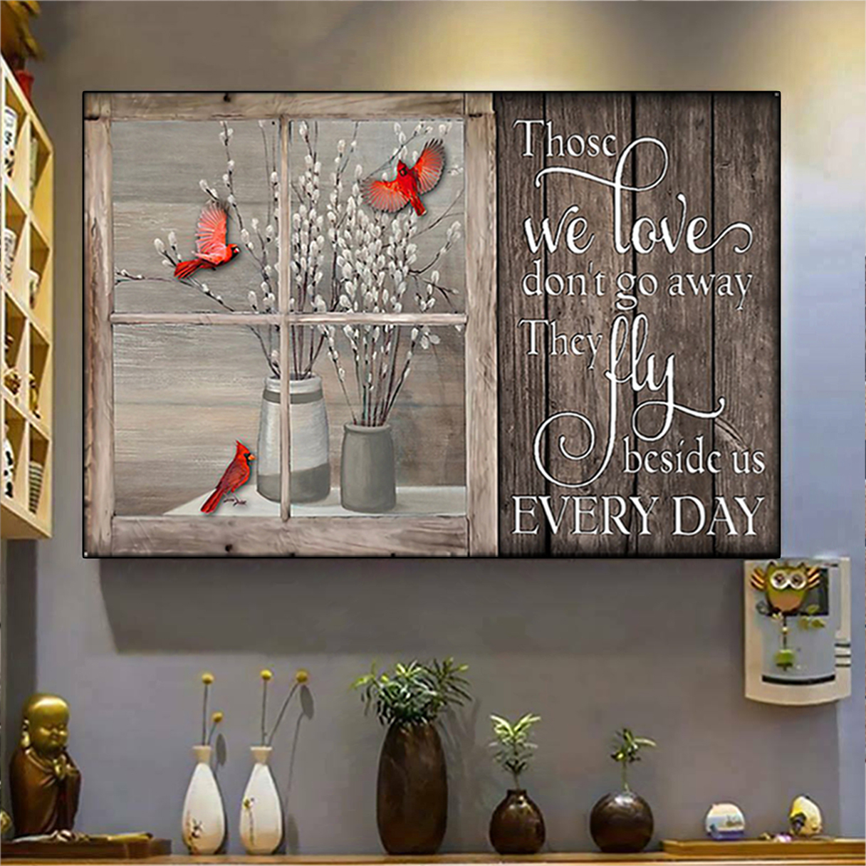 Cardinal window those we love don't go away poster A2