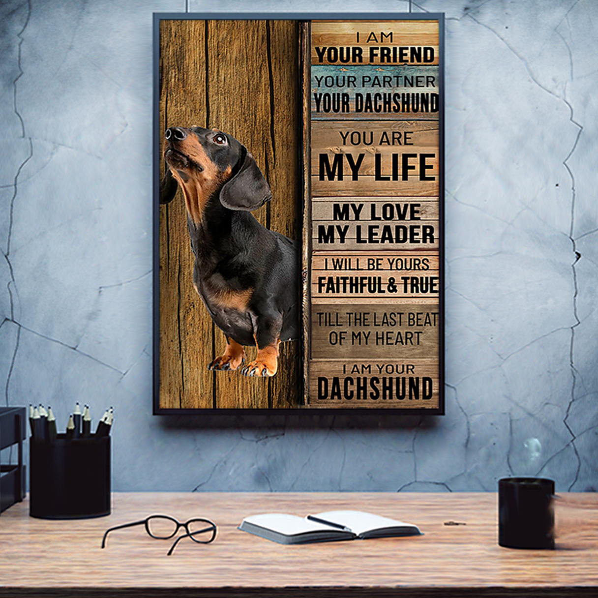 Dachshund I am your friend poster A1