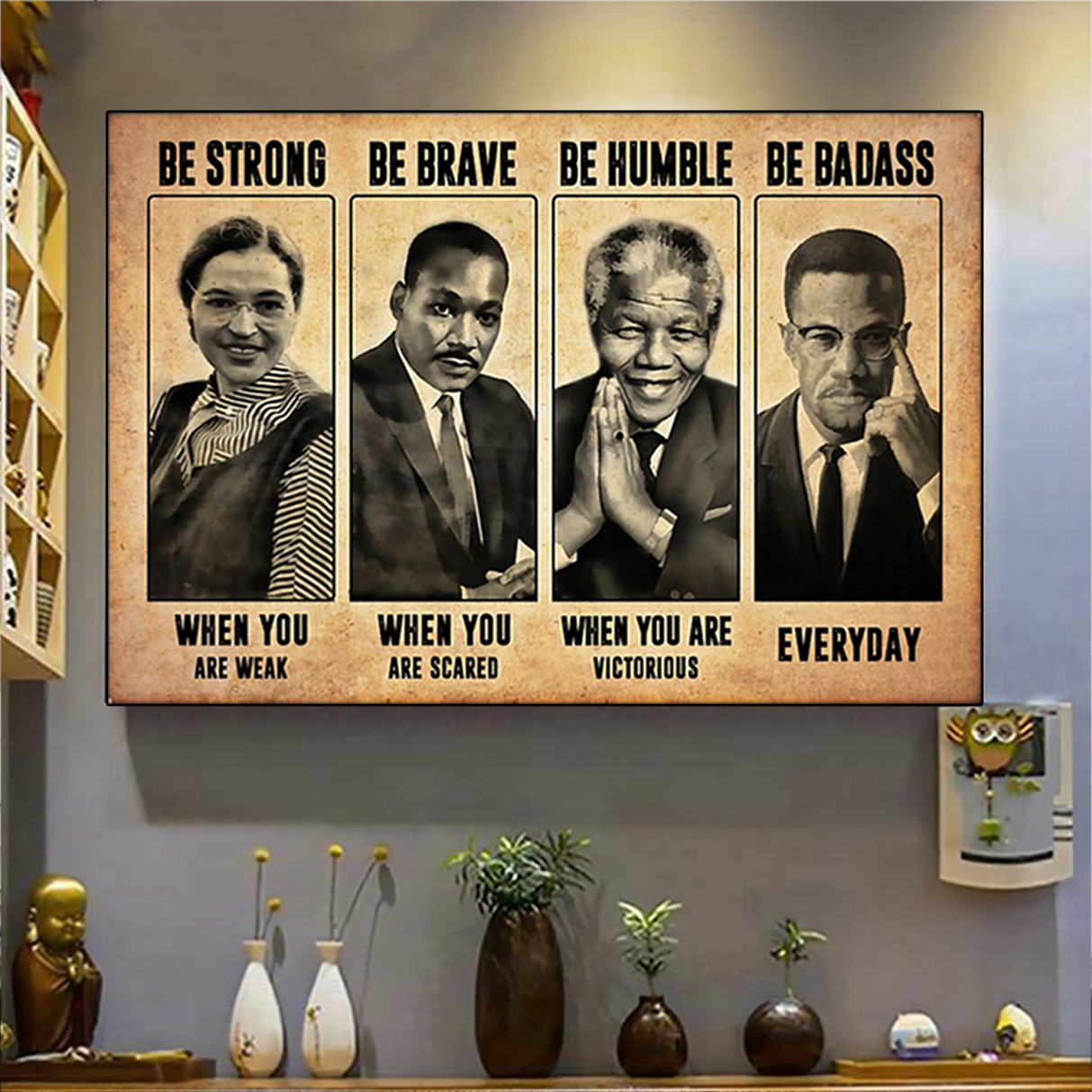 Famous black people be strong be brave be humble be badass poster A2