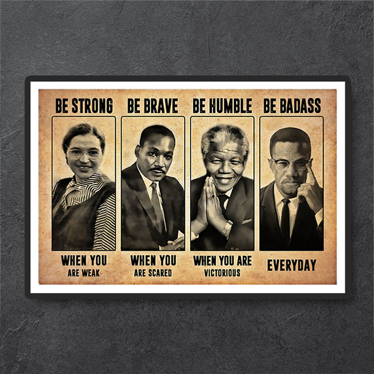 Famous black people be strong be brave be humble be badass poster A3