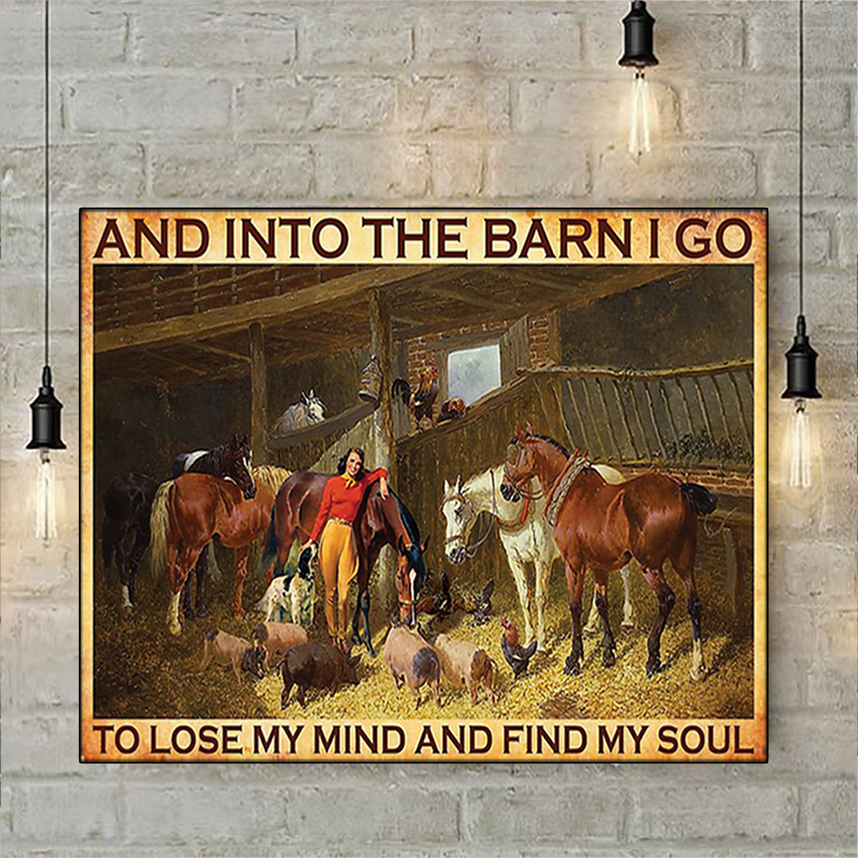 Farm And into the barn I go to lose my mind and find my soul poster A1