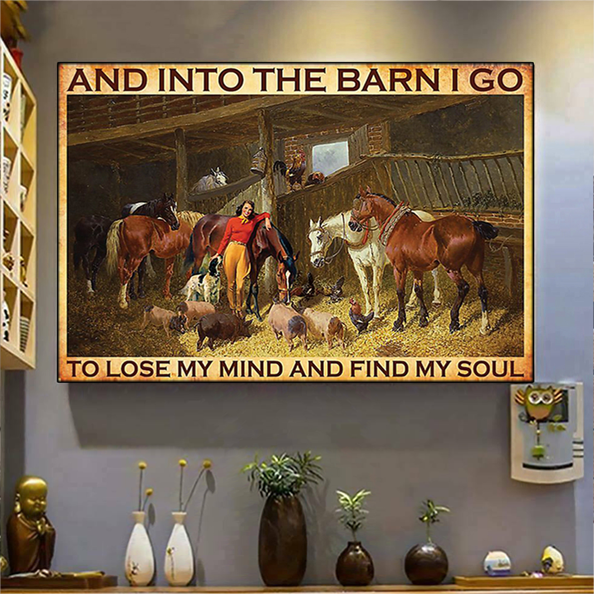 Farm And into the barn I go to lose my mind and find my soul poster A2