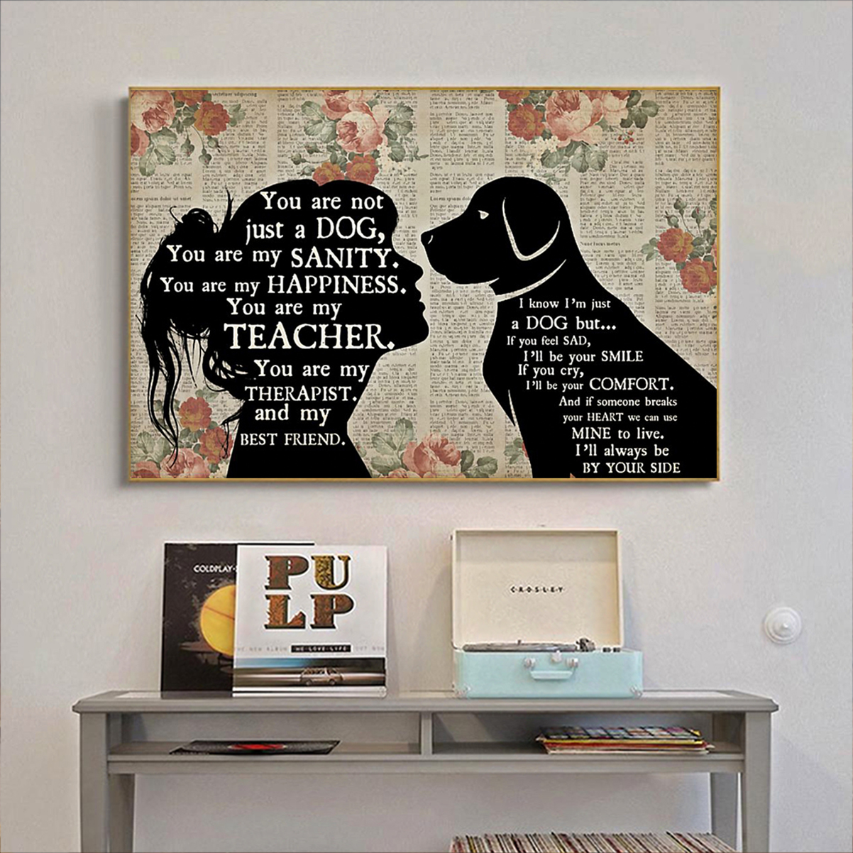 Girl and dog therapist you are not just a dog poster A2