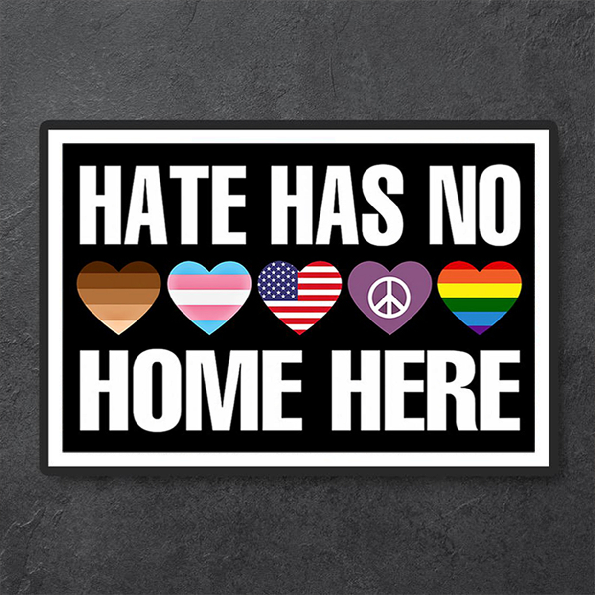 Hate has no home here poster A1