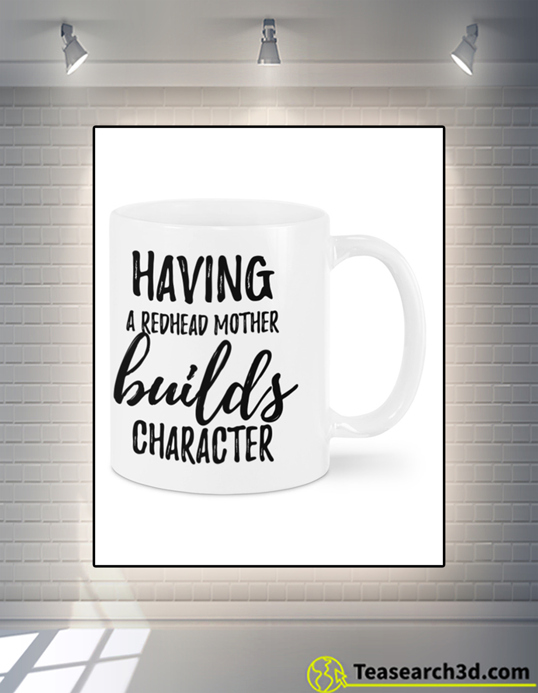 Having a redhead mother builds character mug 15oz