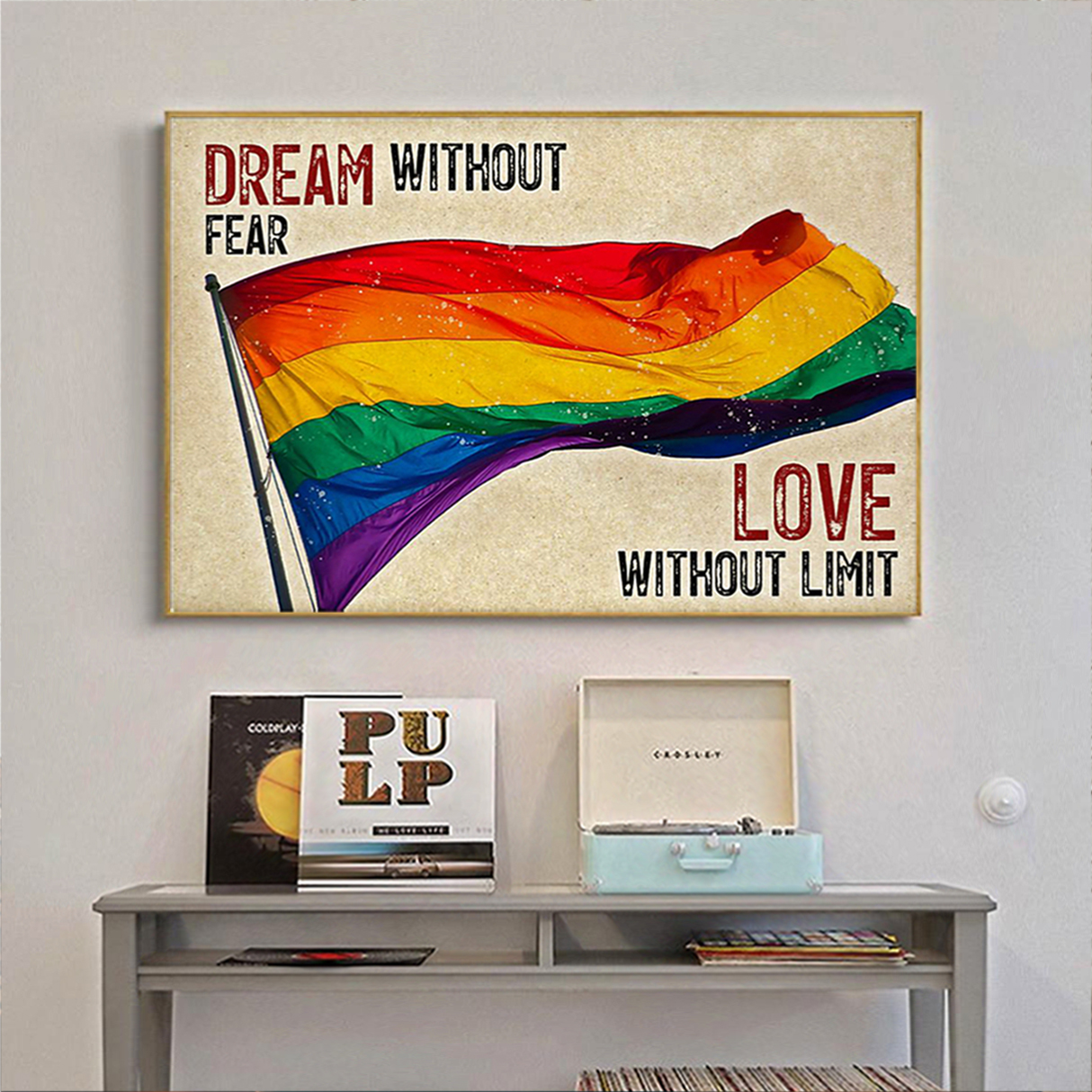 LGBT dream without fear love without limit poster A2