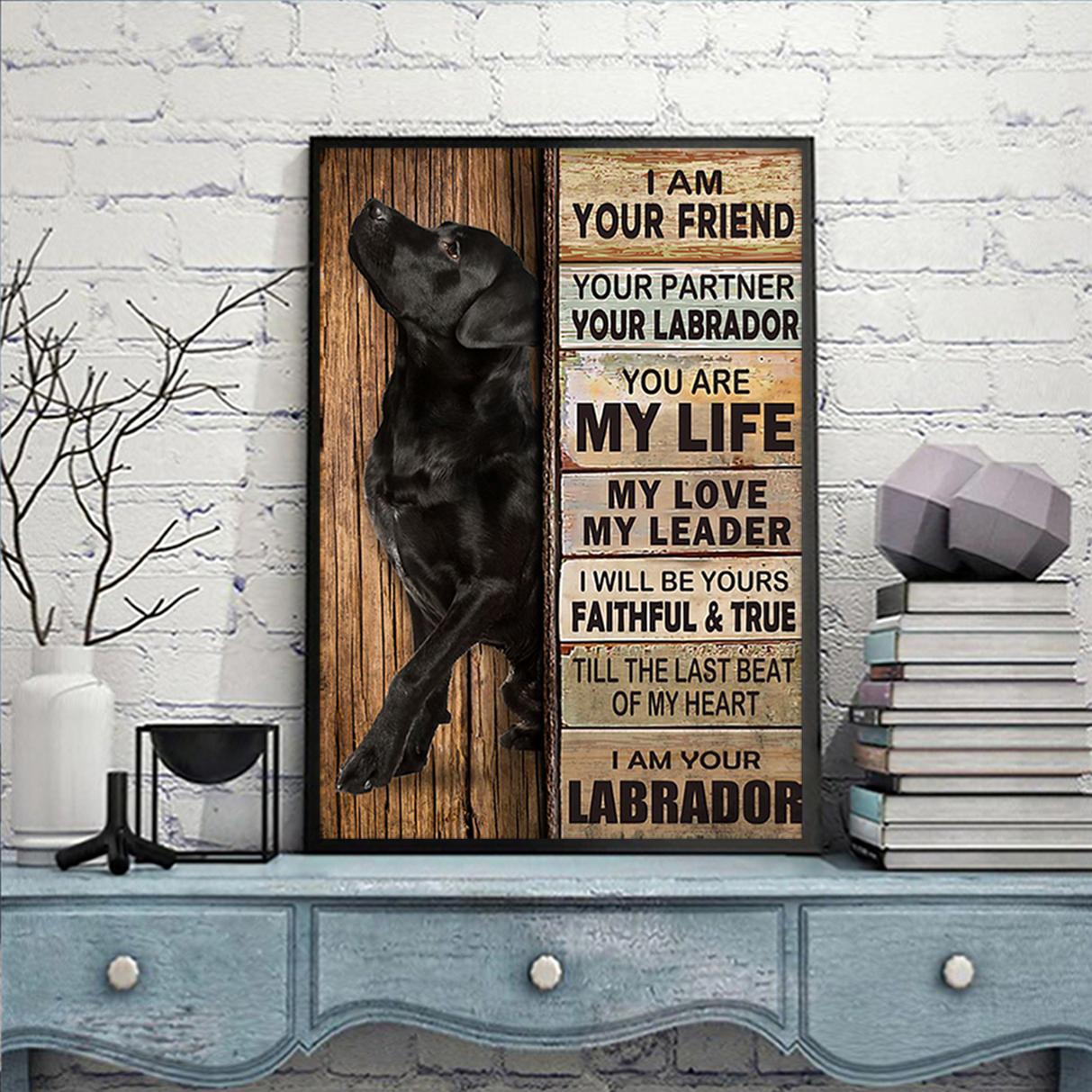 Labrador I am your friend poster A2