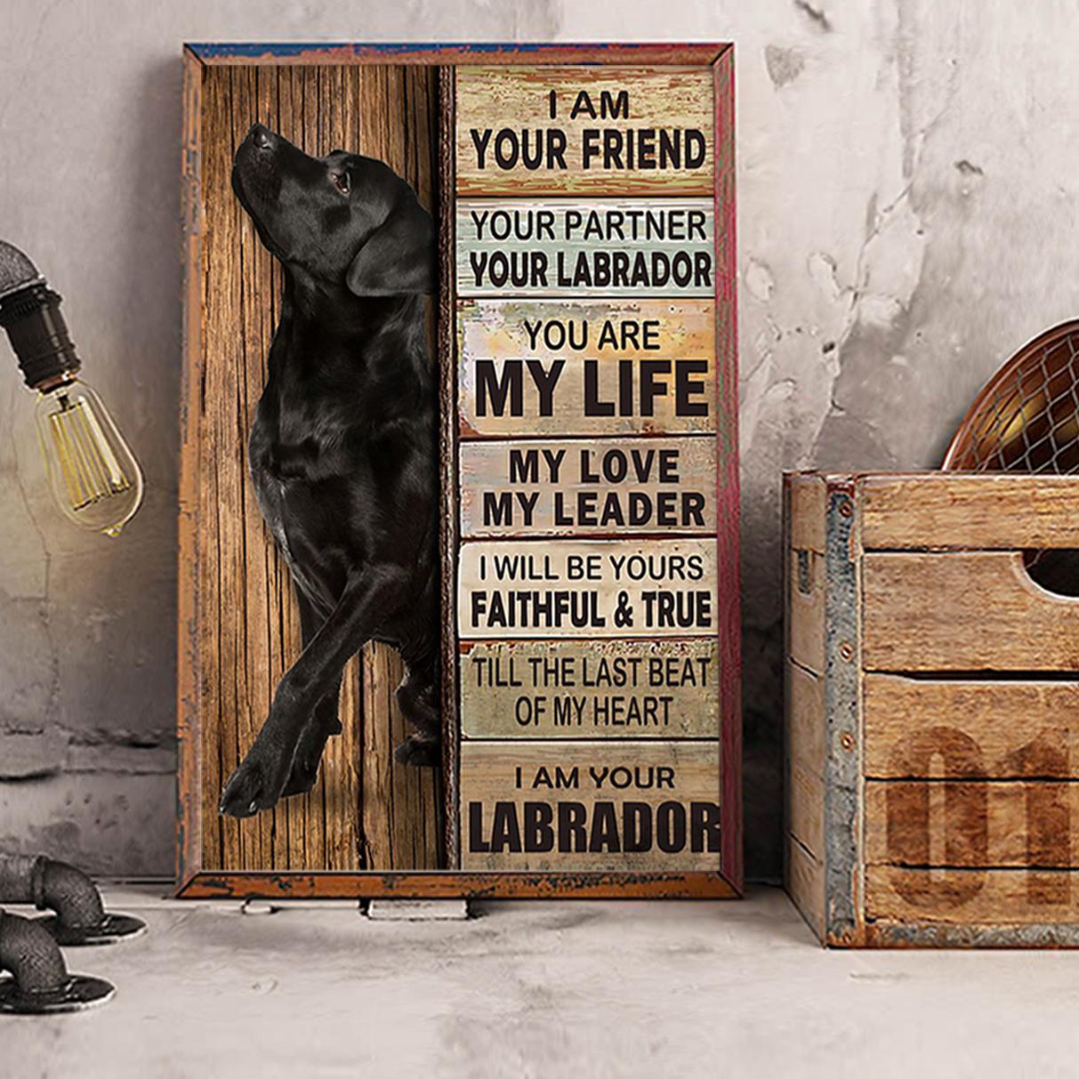 Labrador I am your friend poster A3