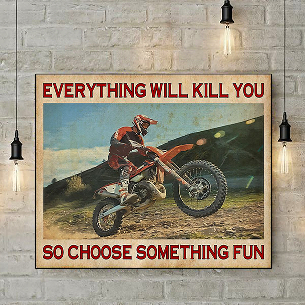 Motocross everything will kill you poster A1