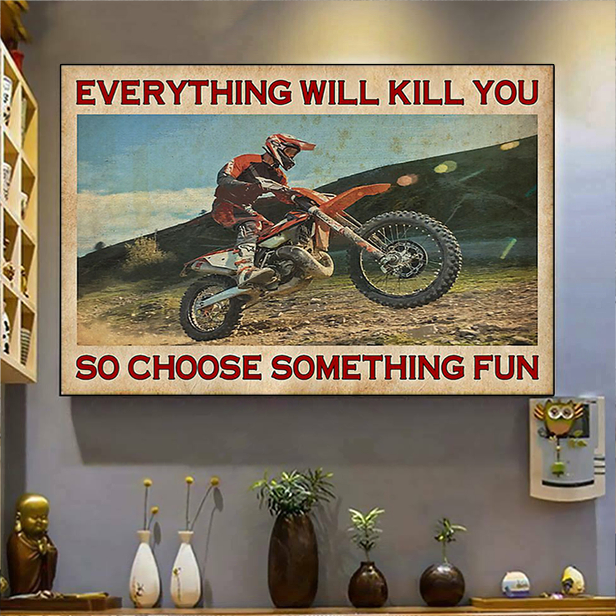 Motocross everything will kill you poster A2