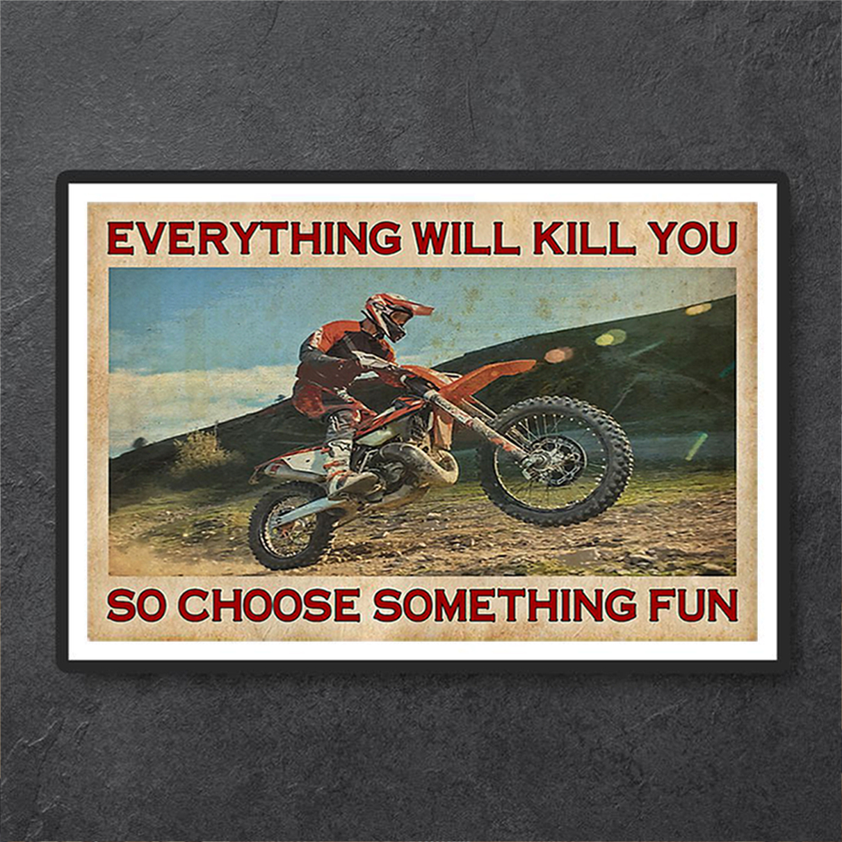 Motocross everything will kill you poster A3